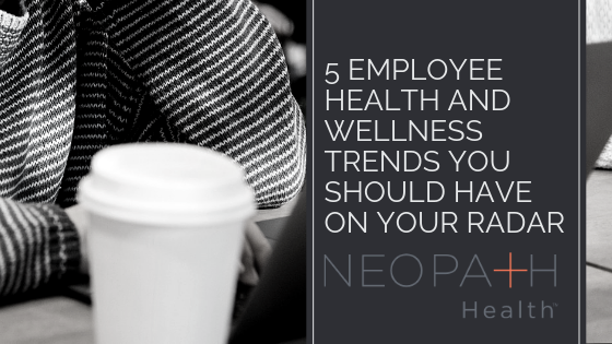 Employee Health and Wellness Trends