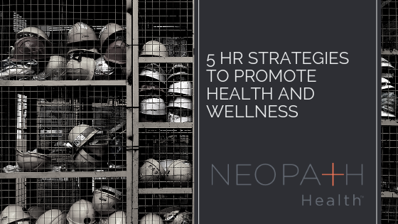 5 HR Strategies to Promote Health and Wellness