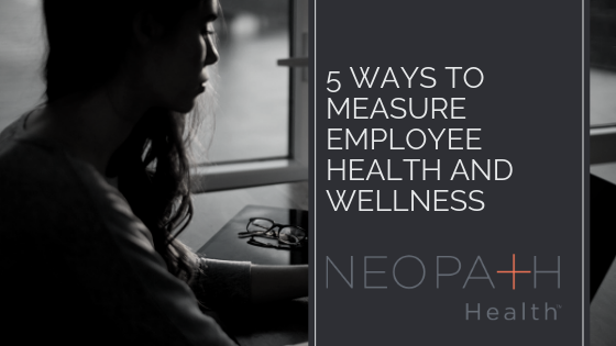 5 Ways to Measure Employee Health and Wellness