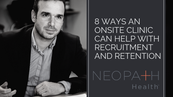 Onsite Clinic help with Recruitment and Retention