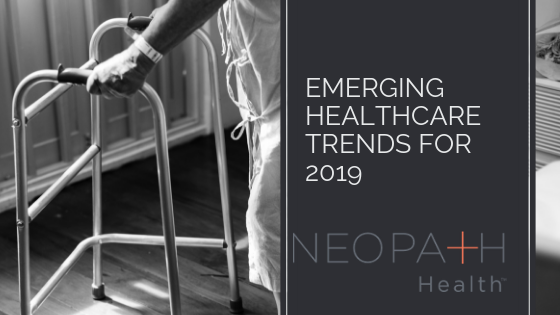 Emerging Healthcare Trends for 2019