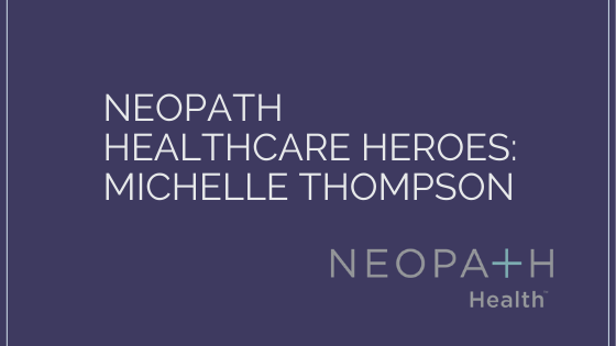 NeoPath Healthcare Heroes_ Michelle Thompson