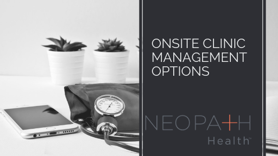 Onsite Clinic Management Options